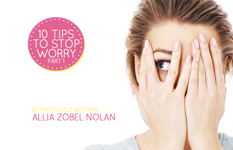 Faithgirlz-10TIPS-WORRY